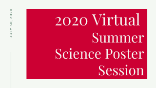 2020 Virtual Summer Science Poster Session