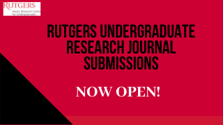 Rutgers Undergraduate Research Journal Submissions Now Open Flyer